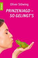 Oliver Stöwing: Prinzenjagd - So gelingt's ★