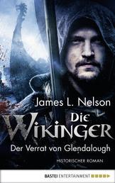 Die Wikinger - Der Verrat von Glendalough - Historischer Roman