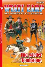 Wyatt Earp 205 – Western - Und wieder Tombstone