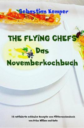 THE FLYING CHEFS Das Novemberkochbuch