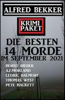 Alfred Bekker: Die besten 14 Morde im September 2021: Krimi Paket