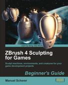 Manuel Scherer: ZBrush 4 Sculpting for Games Beginner's Guide ★★