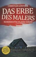 Christian Günther: Das Erbe des Malers