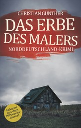 Das Erbe des Malers - Norddeutschland-Krimi