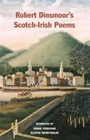 Robert Dinsmoor: Robert Dinsmoor's Scotch-Irish Poems