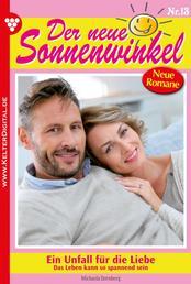 Der neue Sonnenwinkel 13 – Familienroman - Ein Unfall für die Liebe
