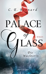 Palace of Glass - Die Wächterin - Roman