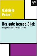 Gabriele Eckart: Der gute fremde Blick