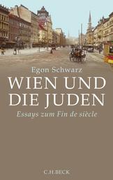 Wien und die Juden - Essays zum Fin de Siècle