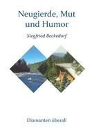 Siegfried Beckedorf: Neugierde, Mut und Humor