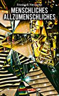 Friedrich Nietzsche: Menschliches, Allzumenschliches (Band 1&2)