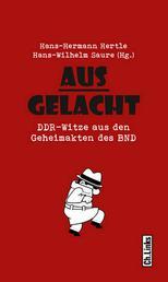 Ausgelacht - DDR-Witze aus den Geheimakten des BND