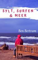 Ben Bertram: Sylt, Surfen & Meer