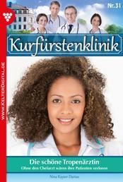 Kurfürstenklinik 31 – Arztroman - Die schöne Tropenärztin
