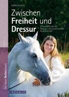 Karin Tillisch: Zwischen Freiheit und Dressur ★★★★