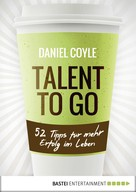 Daniel Coyle: Talent to go ★★★★