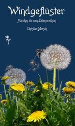 Windgeflüster - Märchen, die vom Leben erzählen