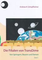 Andreas R. Schopfheimer: Von Springern, Bauern und Damen