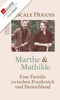 Pascale Hugues: Marthe und Mathilde ★★★★