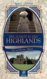 Der Schatz in den Highlands - Eine Liebesgeschichte im Schottland des 19. Jahrhunderts