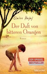 Der Duft von bitteren Orangen - Roman