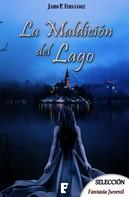Jairo P. Fernández: La maldición del lago