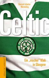 """Celtic - Ein """"irischer"""" Klub in Glasgow"""