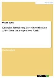 """Kritische Betrachtung der """"Above the Line Aktivitäten"""" am Beispiel von Fossil"""