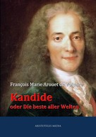 François Marie Arouet de Voltaire: Kandide oder Die beste aller Welten ★★★★★