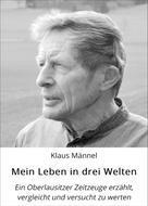 Klaus Männel: Mein Leben in drei Welten