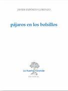 Javier Expósito Lorenzo: Pájaros en los bolsillos