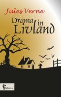 Jules Verne: Ein Drama in Livland