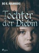 Bo R. Holmberg: Tochter der Diebin ★★★★★