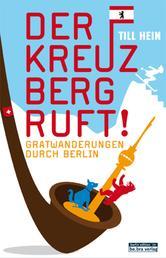 Der Kreuzberg ruft - Gratwanderung durch Berlin