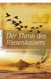 Der Thron des Riesenkaisers - Sehnsucht nach Rinland, Band 3