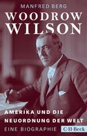 Manfred Berg: Woodrow Wilson ★★★★