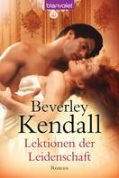 Beverley Kendall: Lektionen der Leidenschaft ★★★★
