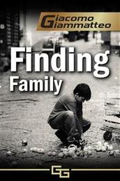 Finding Family - Blood Flows South, The Beginning