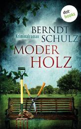 Moderholz - Ein Garten-Krimi aus Frankfurt am Main