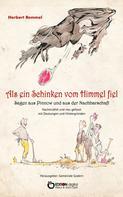 Herbert Remmel: Als ein Schinken vom Himmel fiel