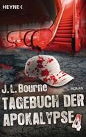 J.L. Bourne: Tagebuch der Apokalypse 4 ★★★★★