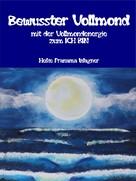 Heike Pranama Wagner: Bewusster Vollmond