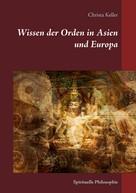 Christa Keller: Wissen der Orden in Asien und Europa