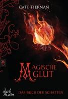 Cate Tiernan: Das Buch der Schatten - Magische Glut ★★★★★