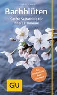 Sigrid Schmidt: Bachblüten