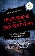 Gillian White: Hexenwiege & Der Peststein ★★★