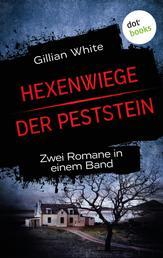 Hexenwiege & Der Peststein - Zwei Romane in einem Band