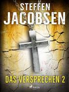 Steffen Jacobsen: Das Versprechen - 2