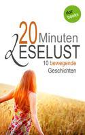 Barbara Gothe: 20 Minuten Leselust - Band 1: 10 bewegende Geschichten.