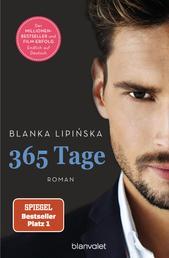 "365 Tage - Roman - Das Buch zum NETFLIX-Blockbuster ""365 Tage"""
